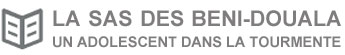 LA SAS DES BENI-DOUALA UN ADOLESCENT DANS LA TOURMENTE